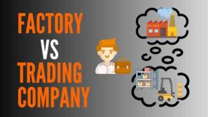 Figure 1 Factory vs Trading Company 3